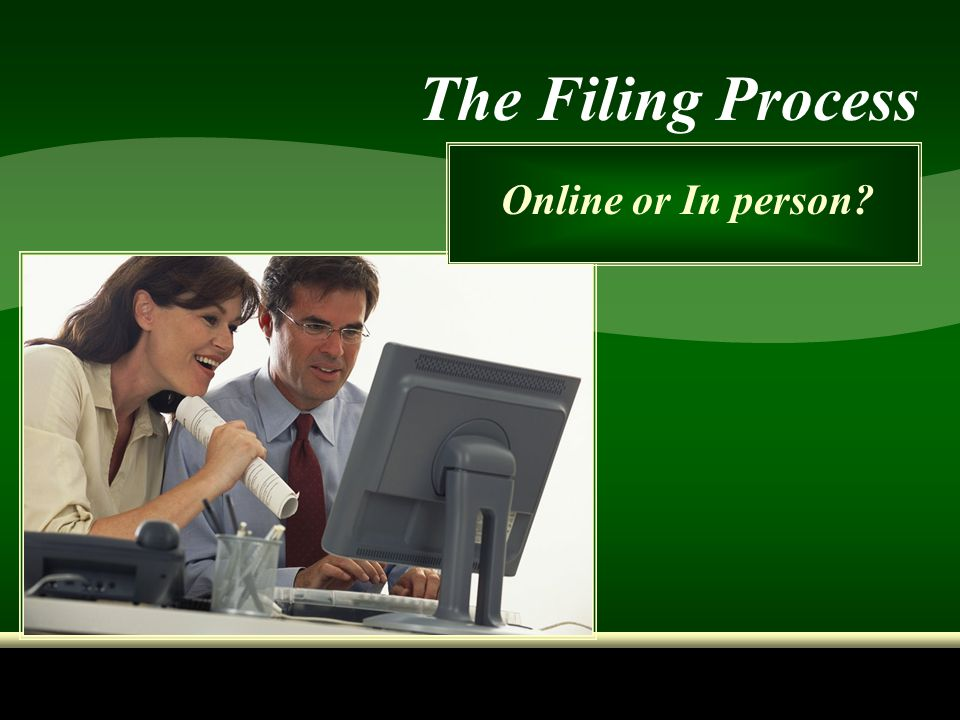 The Filing Process Online or In person