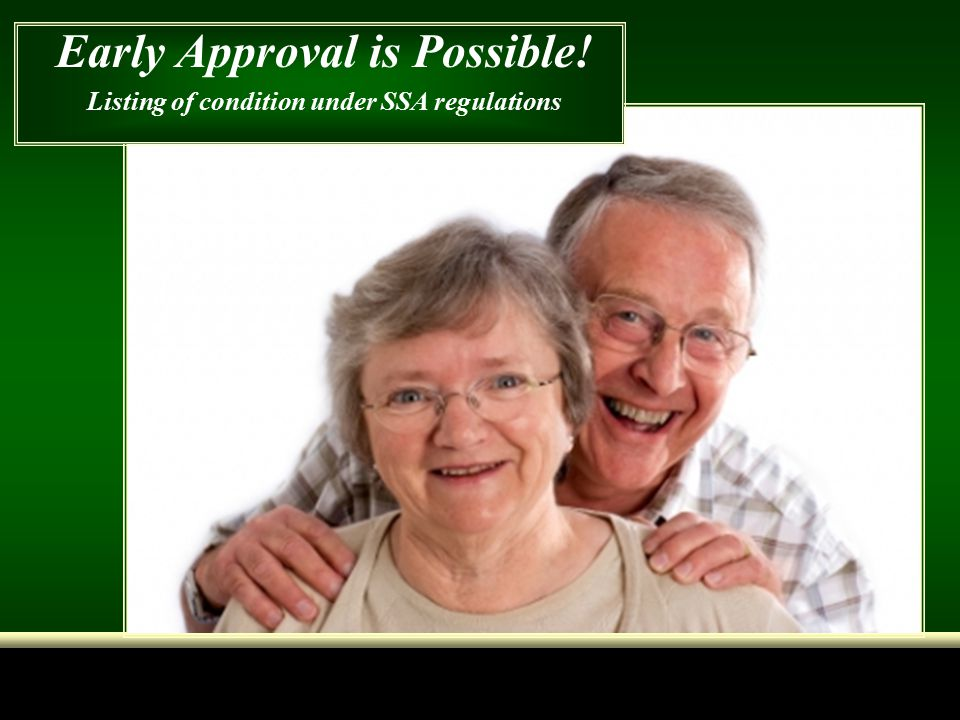 Early Approval is Possible! Listing of condition under SSA regulations