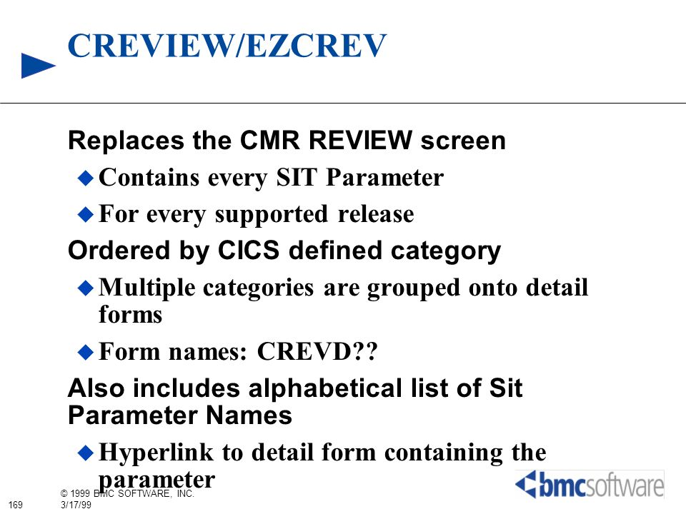 CREVIEW/EZCREV Replaces the CMR REVIEW screen