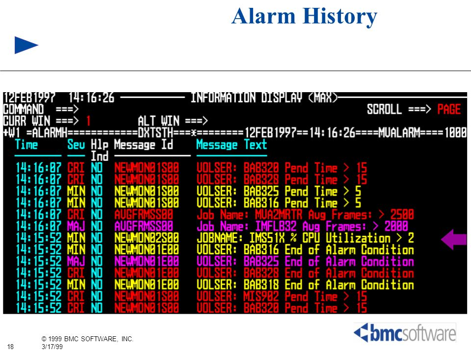 Alarm History ALARMH displays the 1000 most recent start and end messages in descending time order.
