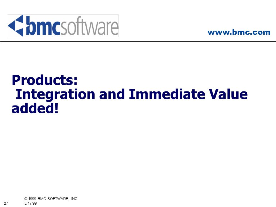 Products: Integration and Immediate Value added!