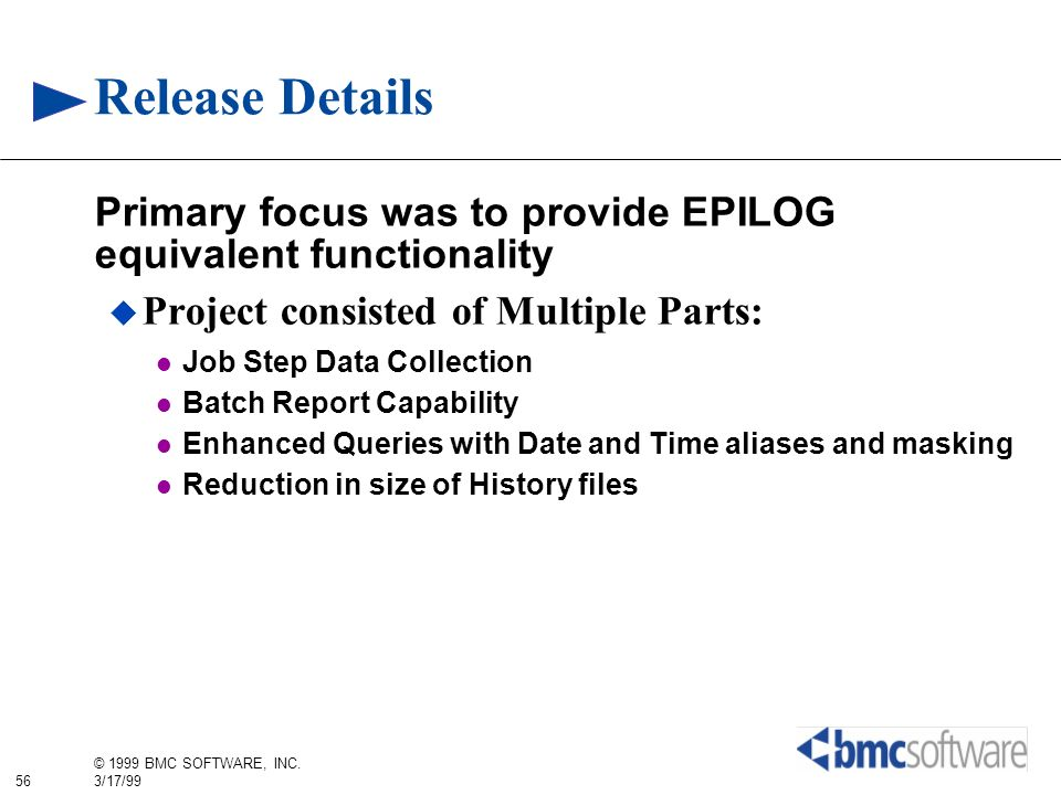Release Details Primary focus was to provide EPILOG equivalent functionality. Project consisted of Multiple Parts: