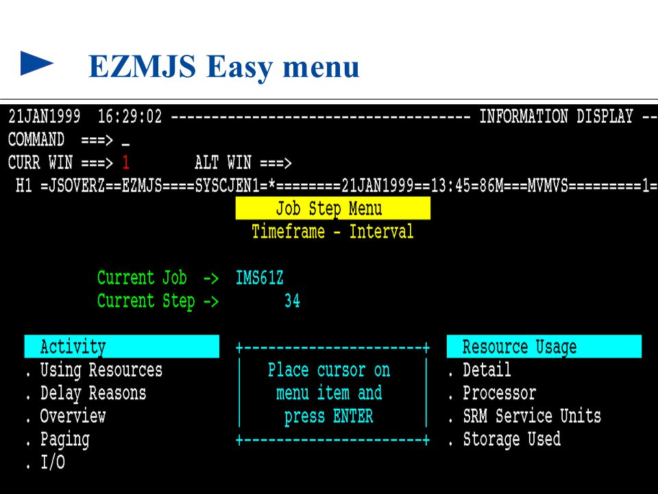 EZMJS Easy menu Select 'Detail' option to hyperlink to the JSINFO view for the selected job and step number.