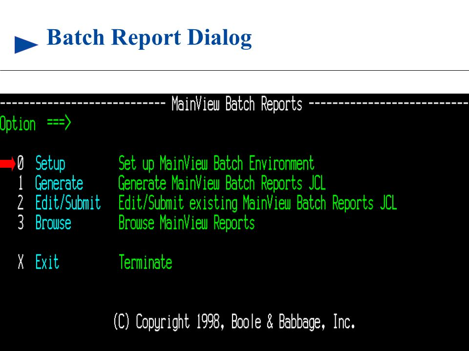 Batch Report Dialog The MainView Batch Reports dialog generates and manages JCL for. printing the results of queries.