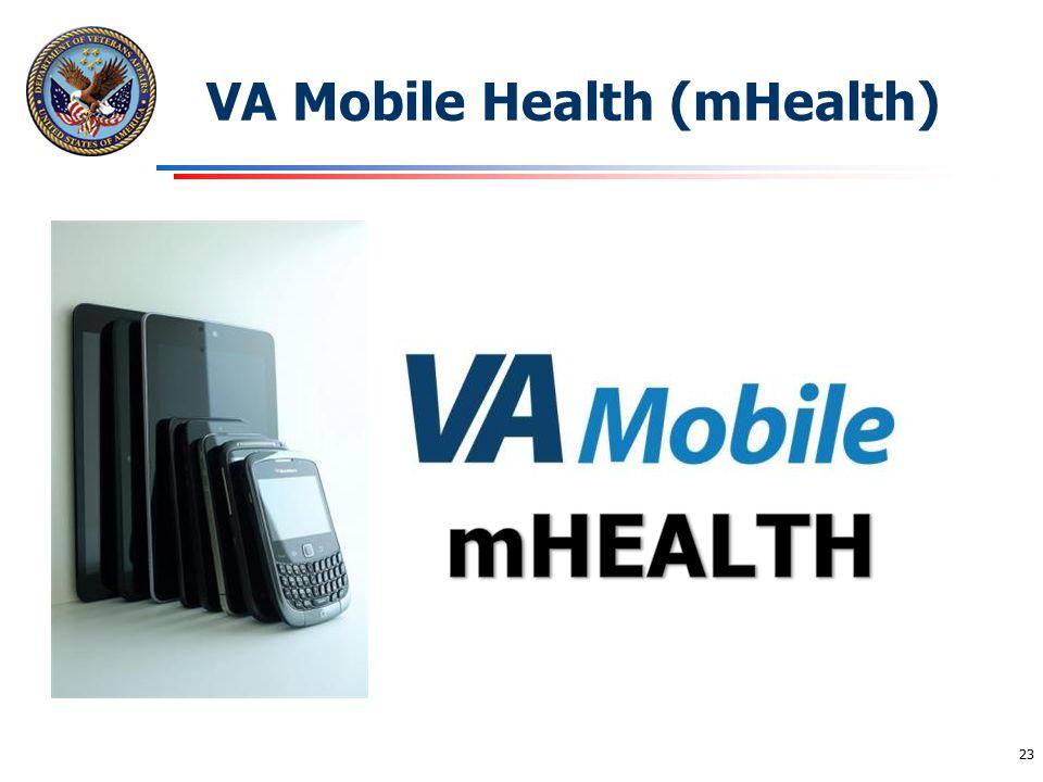 VA Mobile Health (mHealth)