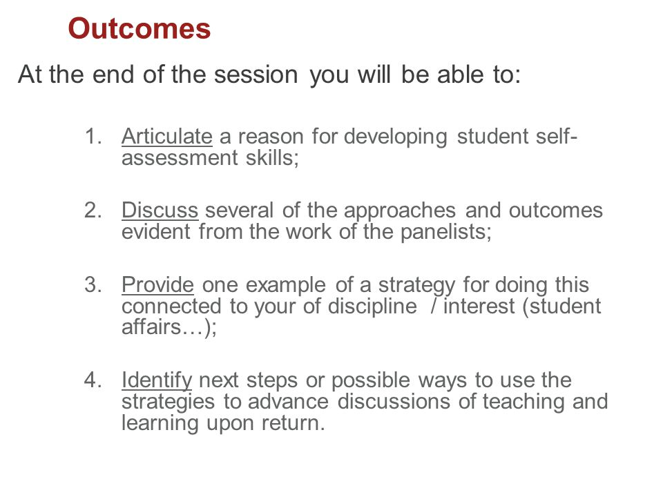 Outcomes At the end of the session you will be able to: