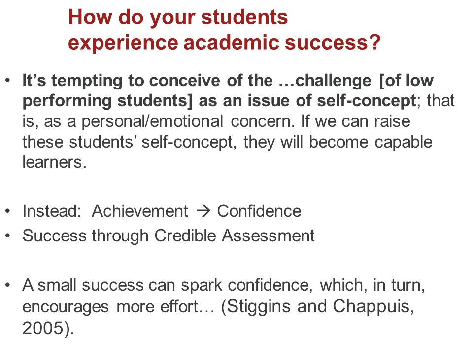 How do your students experience academic success