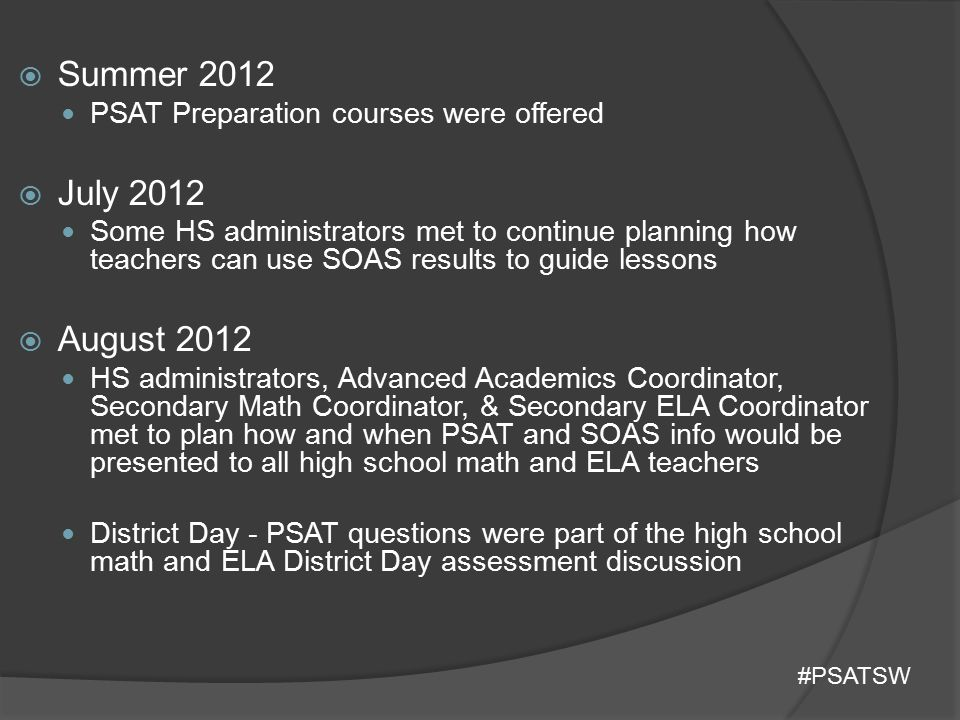 Summer 2012 PSAT Preparation courses were offered. July 2012.