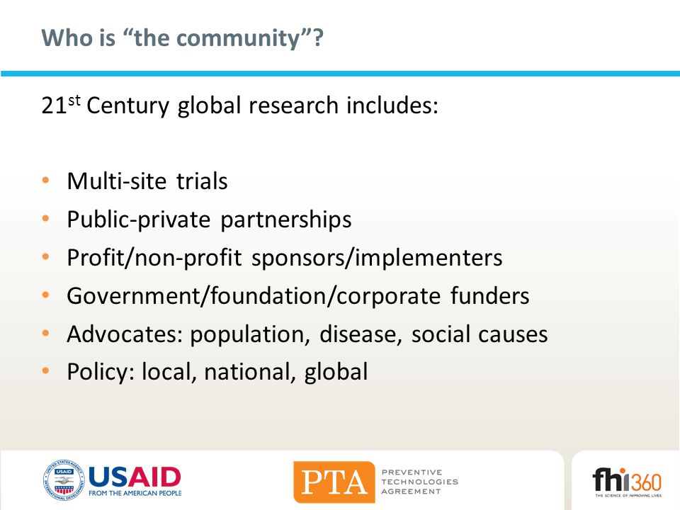 Who is the community 21st Century global research includes: Multi-site trials. Public-private partnerships.