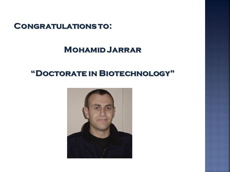 Congratulations to: Mohamid Jarrar Doctorate in Biotechnology