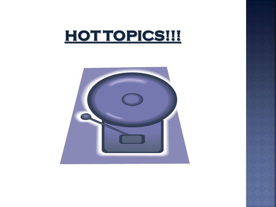 Hot topics!!!