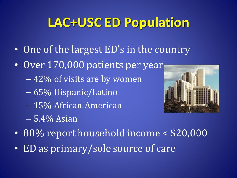 LAC+USC ED Population One of the largest ED's in the country
