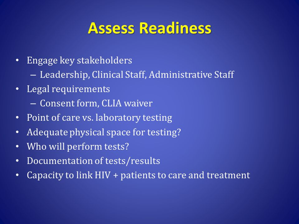 Assess Readiness Engage key stakeholders
