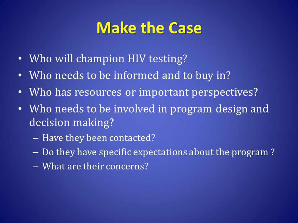 Make the Case Who will champion HIV testing