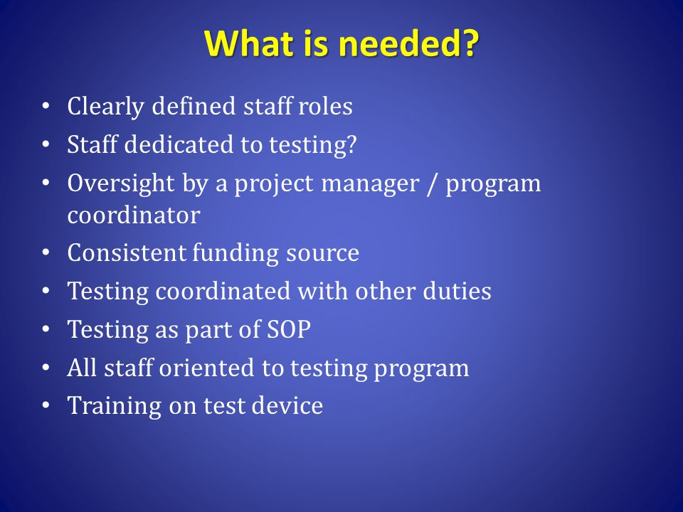 What is needed Clearly defined staff roles