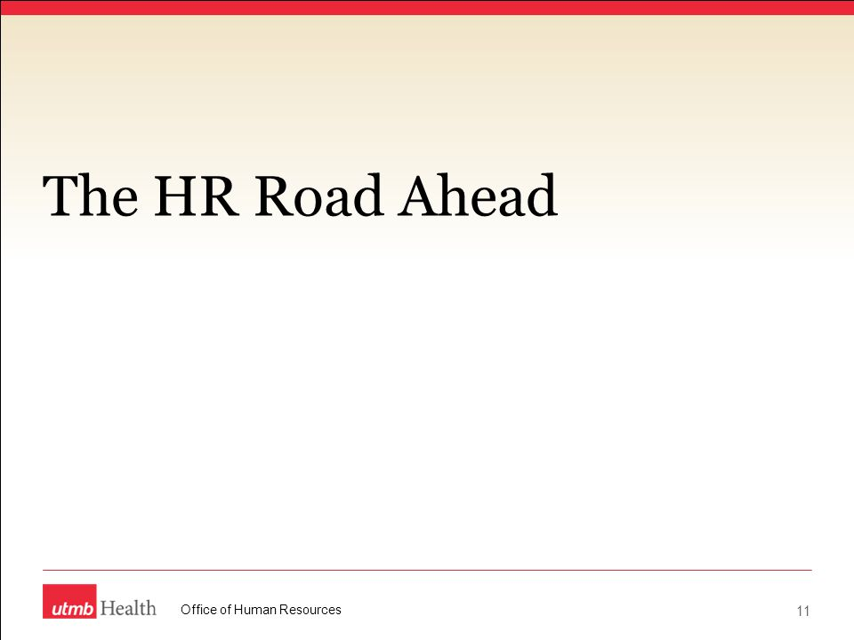 The HR Road Ahead Office of Human Resources
