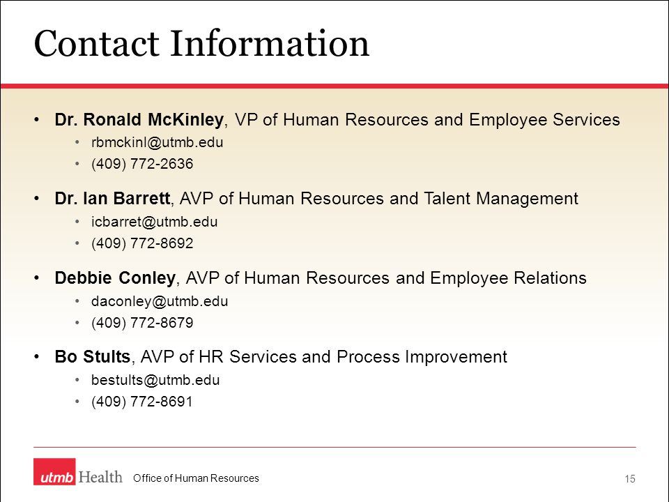 Contact Information Dr. Ronald McKinley, VP of Human Resources and Employee Services. rbmckinl@utmb.edu.
