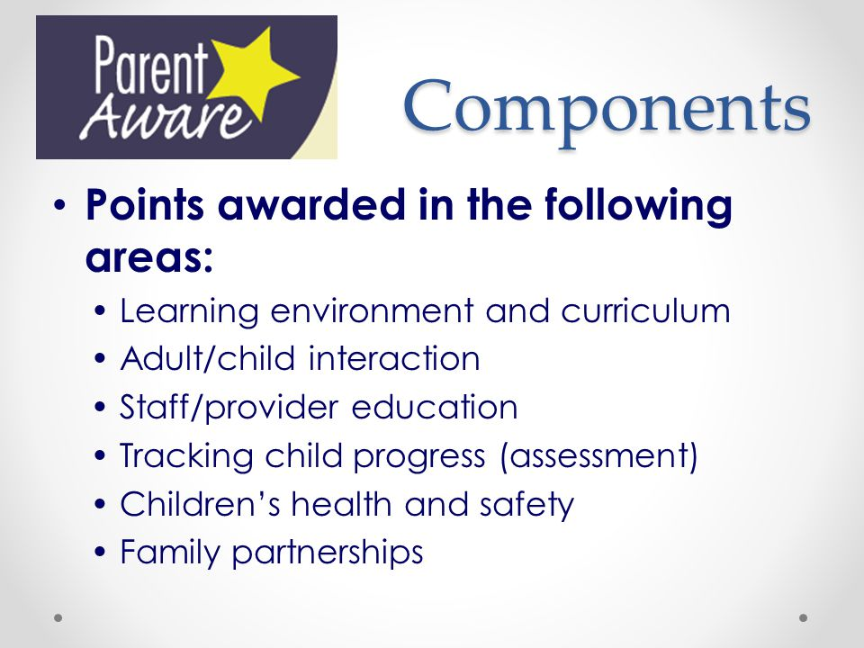 Components Points awarded in the following areas: