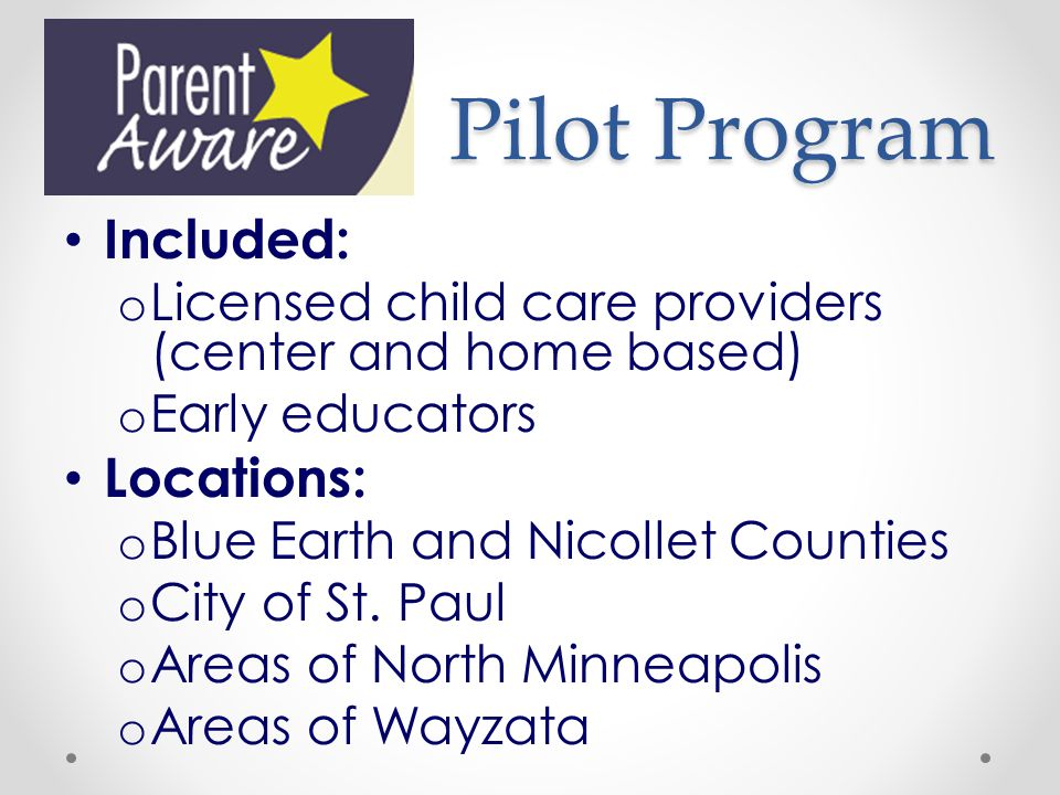 Pilot Program Included: Locations: