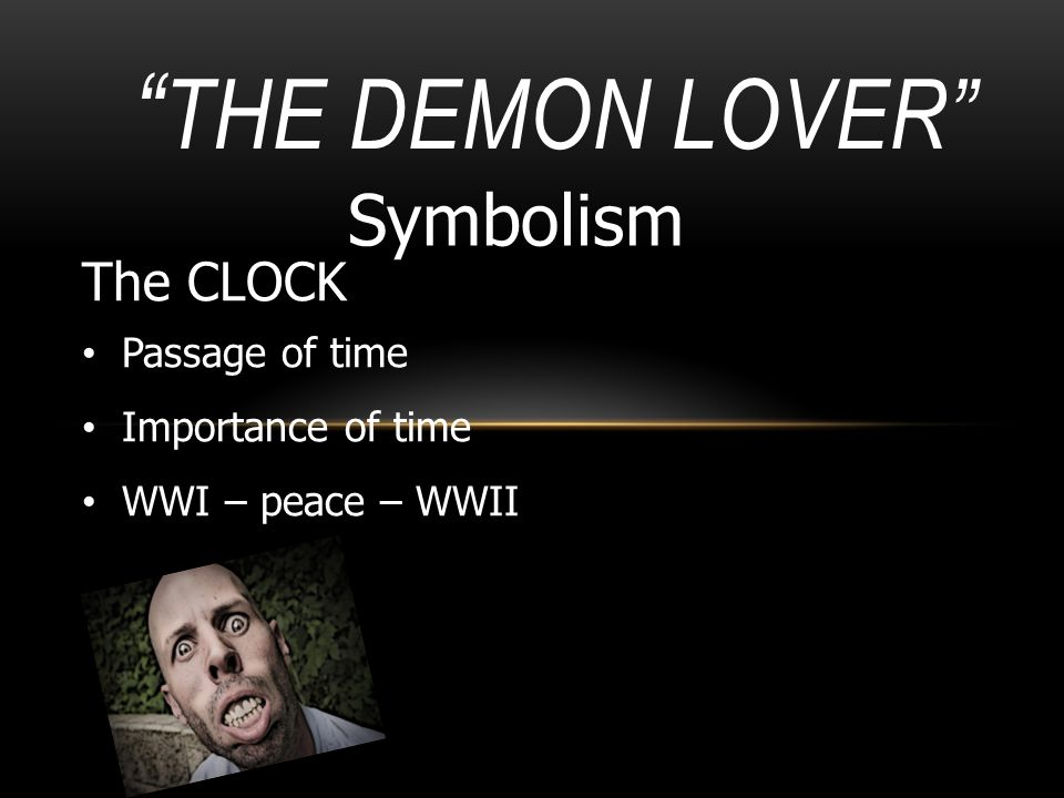 The Demon Lover Symbolism The CLOCK Passage of time