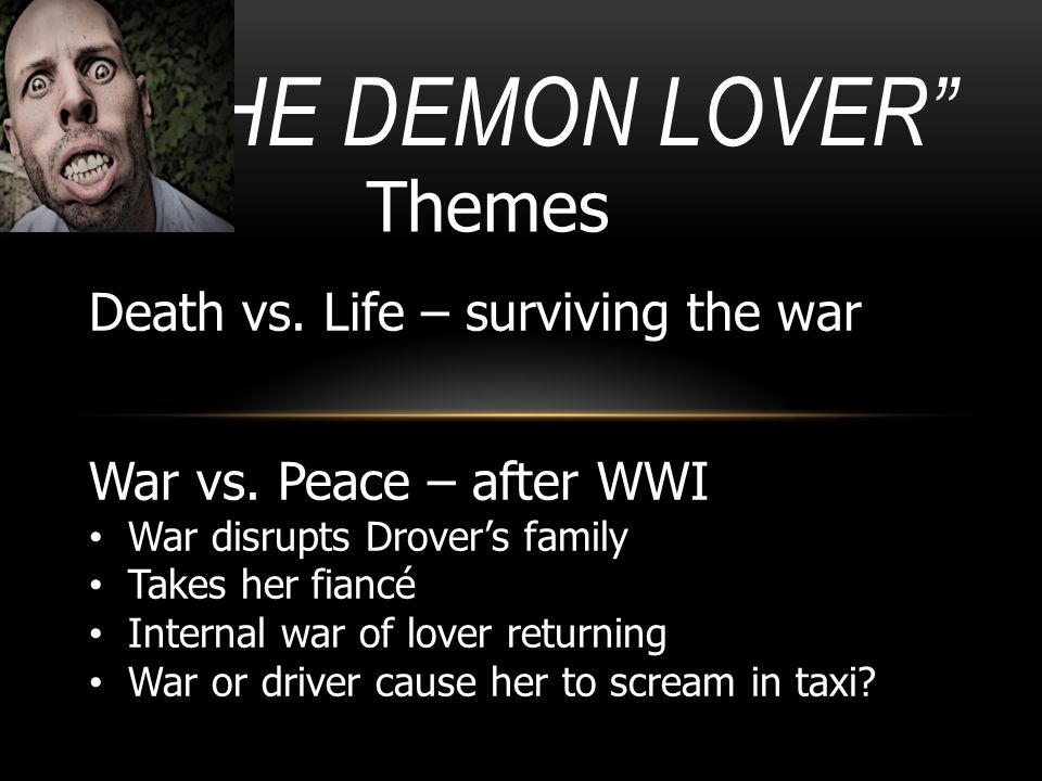 The Demon Lover Themes Death vs. Life – surviving the war