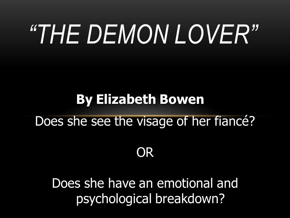 The Demon Lover By Elizabeth Bowen