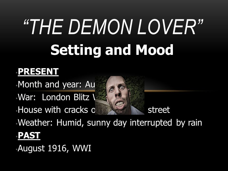 The Demon Lover Setting and Mood PRESENT