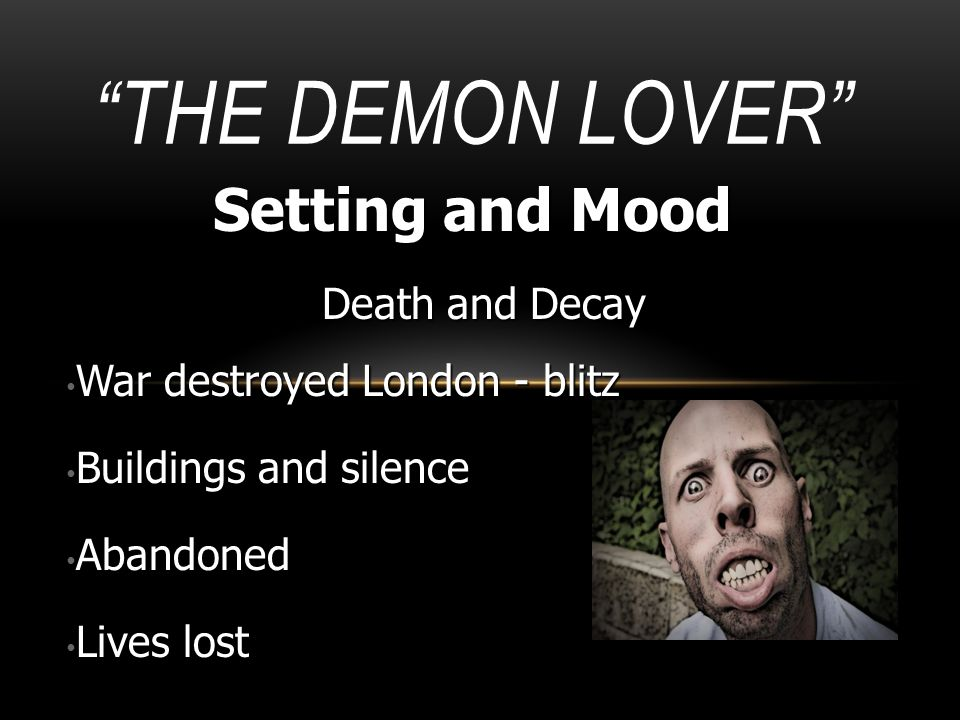 The Demon Lover Setting and Mood Death and Decay