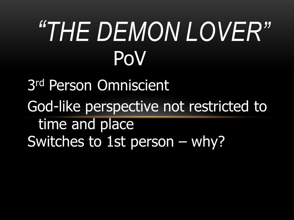 The Demon Lover PoV 3rd Person Omniscient