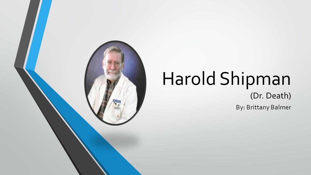Harold Shipman (Dr. Death)