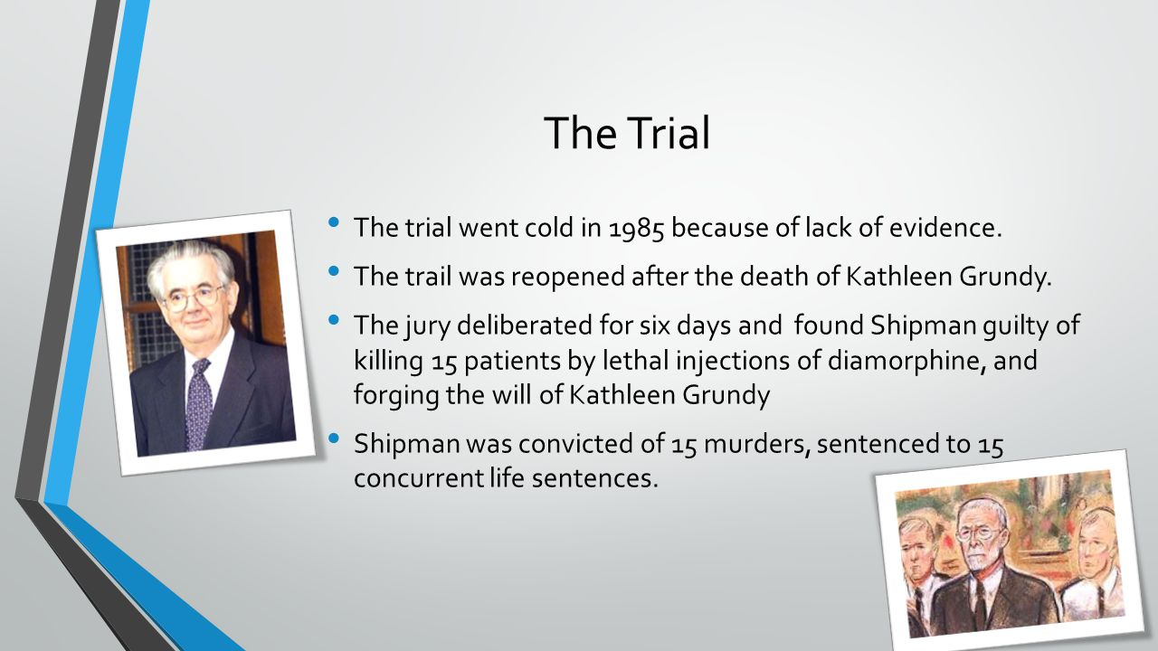 The Trial The trial went cold in 1985 because of lack of evidence.