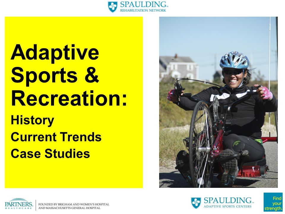 Adaptive Sports & Recreation: History Current Trends Case Studies