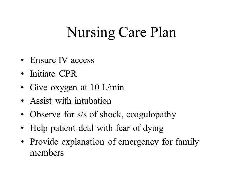 Nursing Care Plan Ensure IV access Initiate CPR