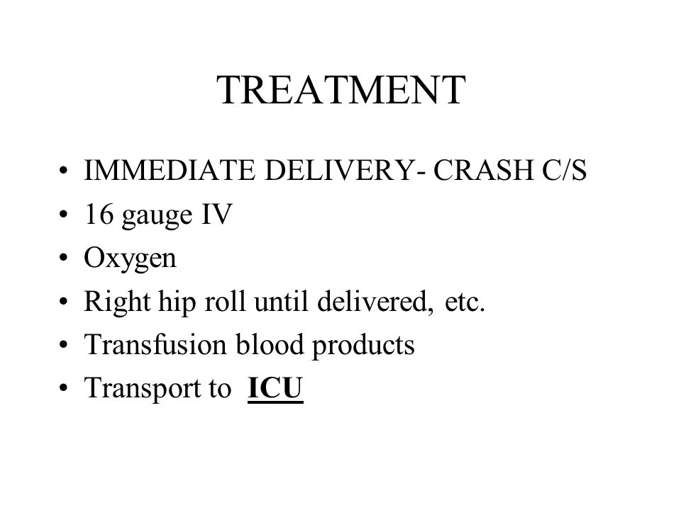 TREATMENT IMMEDIATE DELIVERY- CRASH C/S 16 gauge IV Oxygen