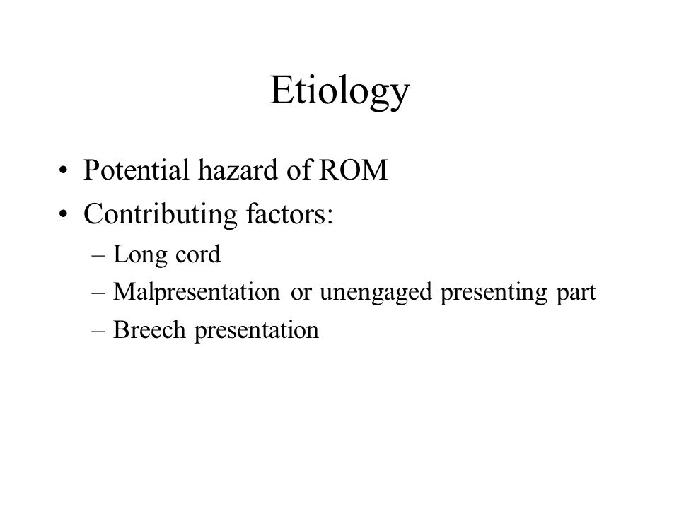 Etiology Potential hazard of ROM Contributing factors: Long cord