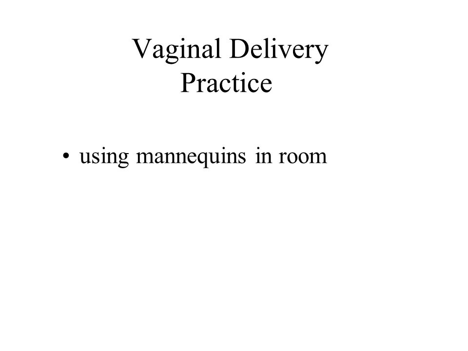 Vaginal Delivery Practice