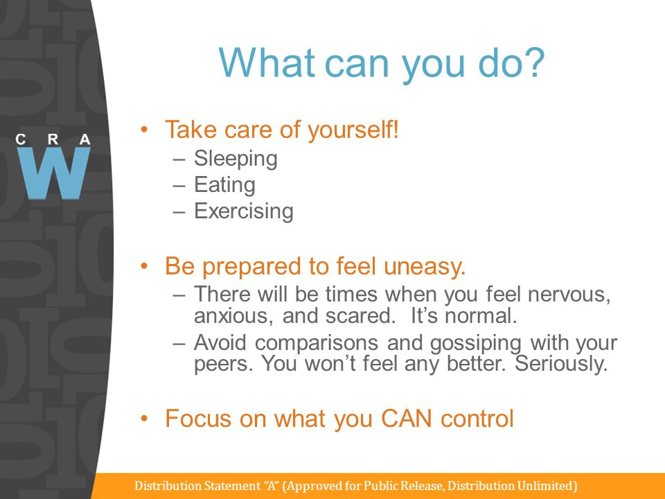 What can you do Take care of yourself! Be prepared to feel uneasy.
