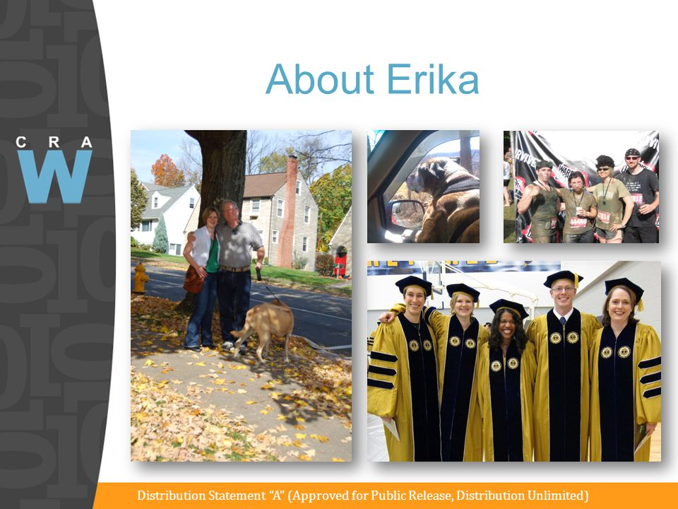 About Erika Distribution Statement A (Approved for Public Release, Distribution Unlimited)