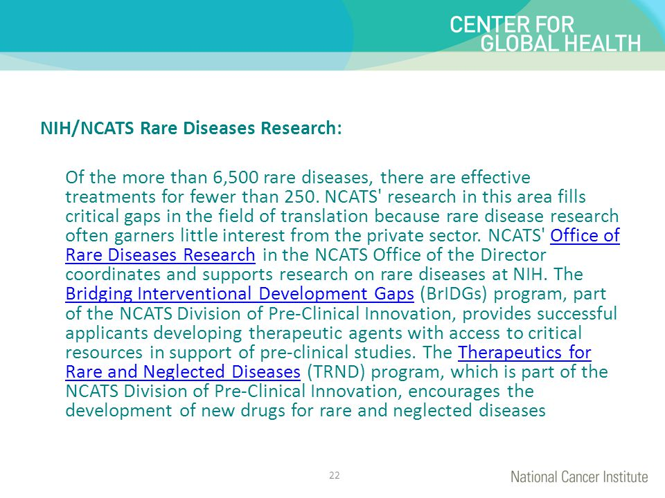 NIH/NCATS Rare Diseases Research: Of the more than 6,500 rare diseases, there are effective treatments for fewer than 250.