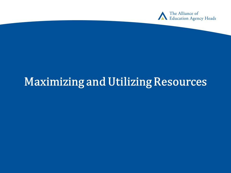 Maximizing and Utilizing Resources
