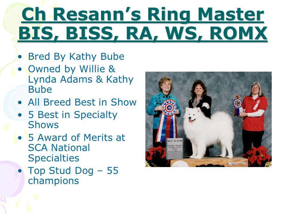 Ch Resann's Ring Master BIS, BISS, RA, WS, ROMX
