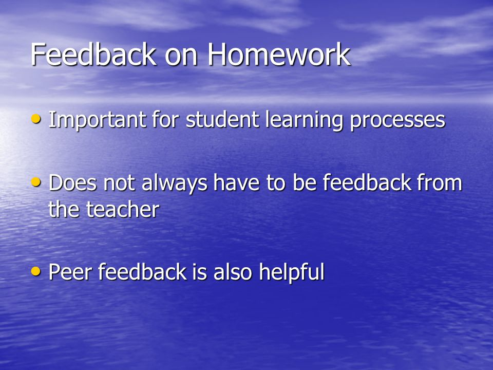 Feedback on Homework Important for student learning processes
