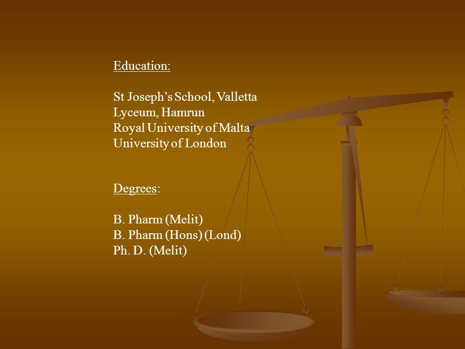 Education: St Joseph's School, Valletta. Lyceum, Hamrun. Royal University of Malta. University of London.