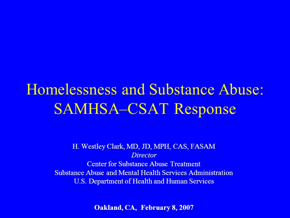 Homelessness and Substance Abuse: SAMHSA–CSAT Response