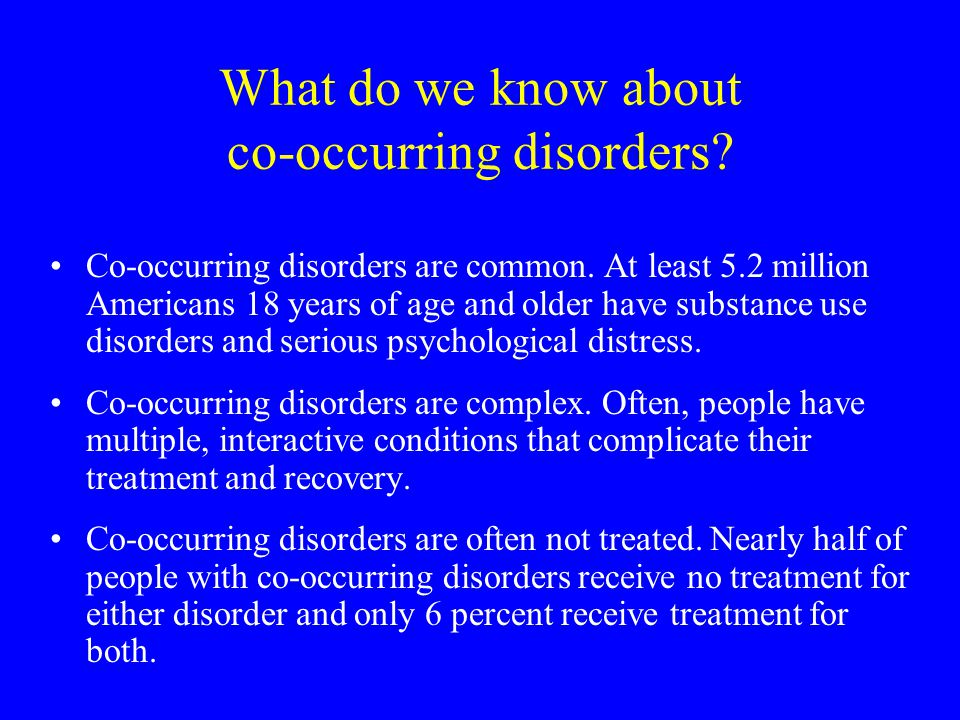 What do we know about co-occurring disorders