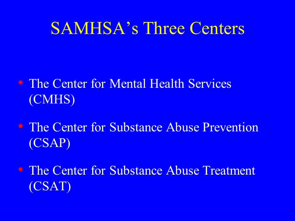SAMHSA's Three Centers