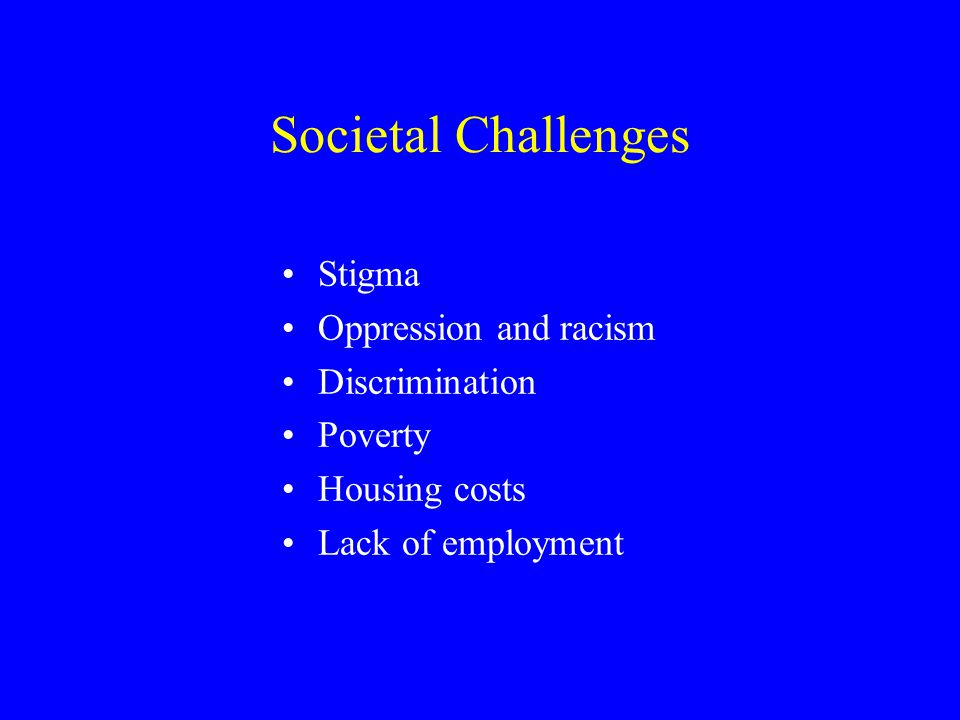 Societal Challenges Stigma Oppression and racism Discrimination