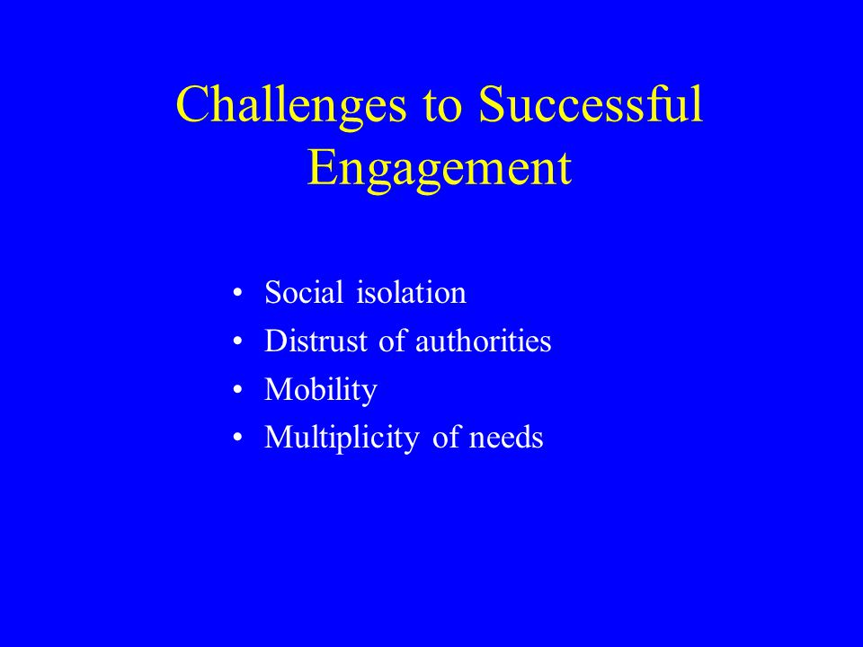 Challenges to Successful Engagement
