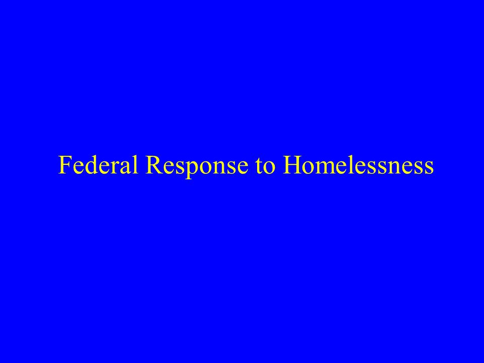 Federal Response to Homelessness