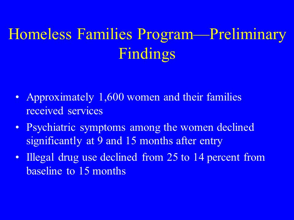 Homeless Families Program—Preliminary Findings